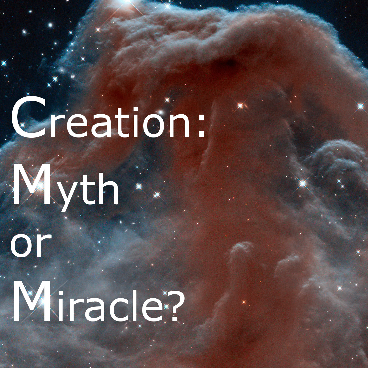 Creation – Myth or Miracle?
